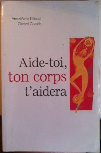 9782298010978: AIDE-TOI,TON CORPS T'AIDERA