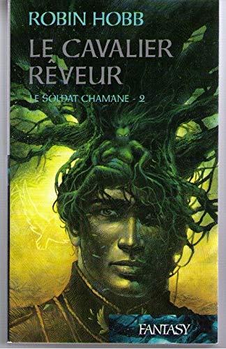 9782298011036: Le Soldat Chamane -2: Le Cavalier Rêveur