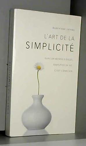 L'art de la simplicité: Loreau Dominique