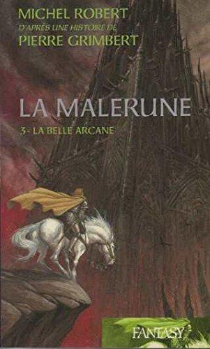 9782298012958: La Malrune: 3 -La Belle Arcane