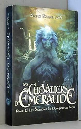 9782298016161: Les Chevaliers d'Emeraude T2 Les dragons de l'empereur noir