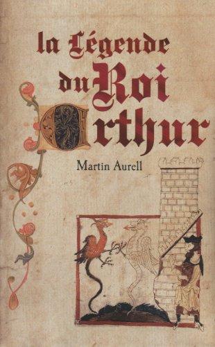 9782298016819: La Legende Du Roi Arthur (French Text)
