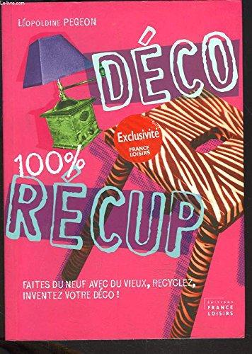 9782298017786: Déco 100% Récup