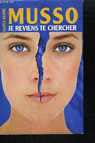 9782298018066: Je Reviens Te Chercher