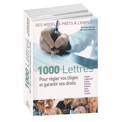 1000 Lettres pour régler vos litiges et garantir vos droits [Jan .