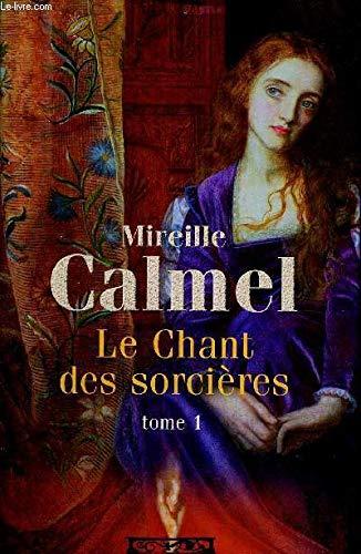9782298020519: Le Chant des Sorcieres tome 1