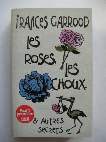 9782298022117: Les roses, les choux, et autres secrets