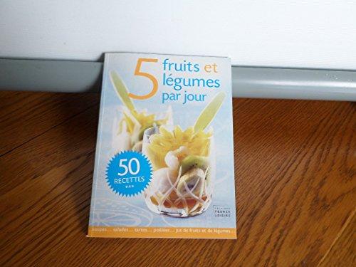 9782298023831: 5 fruits et légumes par jour, 50 recettes