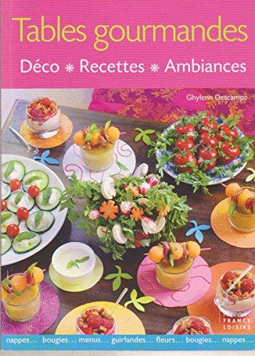 9782298024807: Tables gourmandes Déco, recettes, ambiances