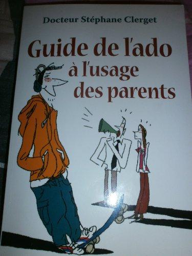 9782298025101: Guide de l'ado � l'usage des parents