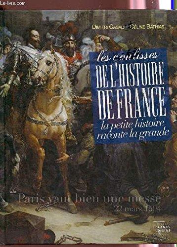 9782298025873: Les coulisses de l'histoire de France : La petite histoire raconte la grande