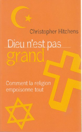 9782298026078: Hitchens christopher - Dieu n est pas grand - comment la religion empoisonne tout