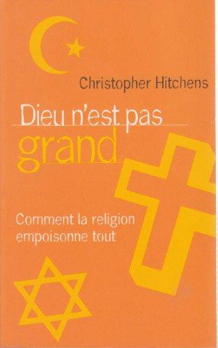 9782298026078: Dieu n'est pas grand : Comment la religion empoisonne tout