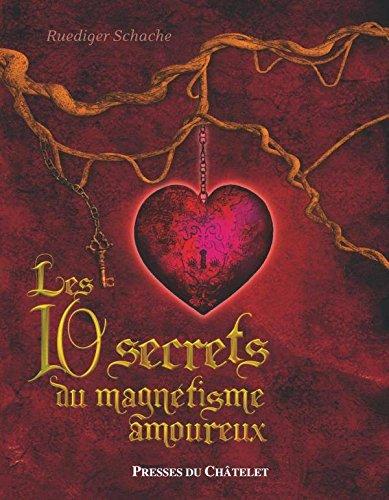 9782298027136: Les 10 secrets du magnétisme amoureux