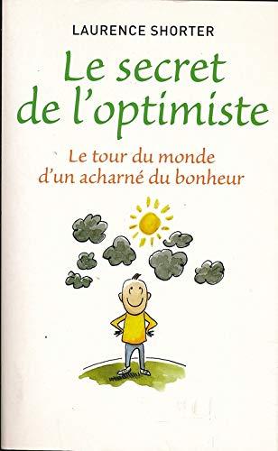 Le secret de l'optimiste: Le Tour du: n/a
