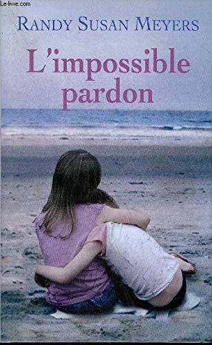 L'impossible Pardon: Meyers - Randy Susan Meyers