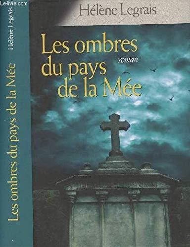 LES OMBRES DU PAYS DE LA MEE: Hélène Legrais