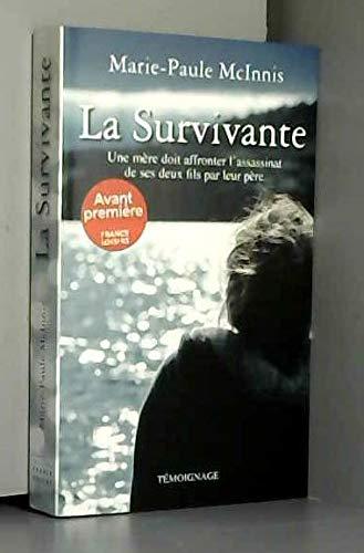 9782298030297: La survivante. une mère doit affronter l'assassinat de ses deux fils par leur père : témoignage