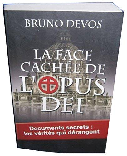 9782298030624: La face cachée de l'Opus Dei : Documents secrets : les vérités qui dérangent
