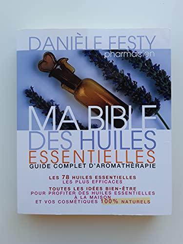 9782298030754: Ma Bible des huiles essentielles -Guide complet d'aromathérapie