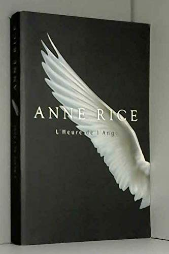 L'heure de l'ange: Anne Rice