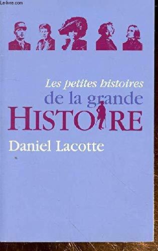 Les petites histoires de la grande histoire: Daniel Lacotte
