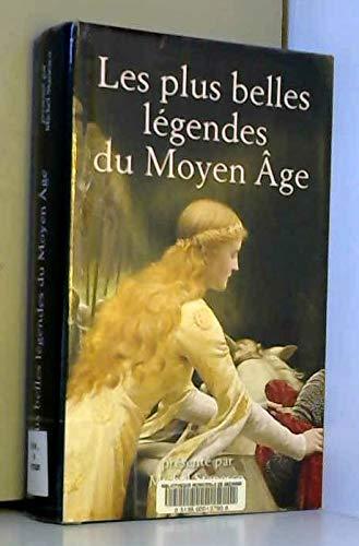 9782298035506: Les plus belles légendes du Moyen âge