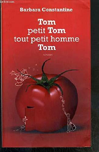9782298036565: Tom, Tom, tout petit homme, Tom