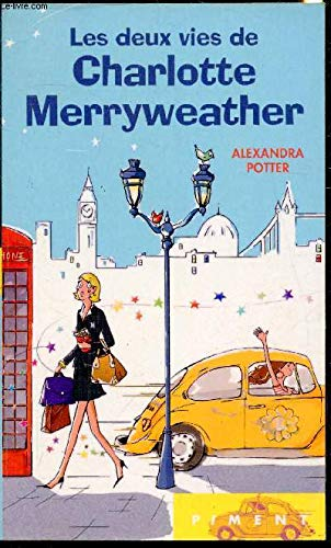 Les deux vies de charlotte merryweather (2298036578) by Alexandra Potter