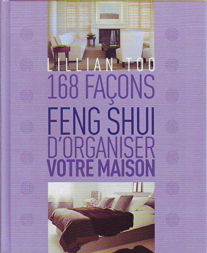 9782298038781: 168 façons Feng Shui d'organiser votre maison