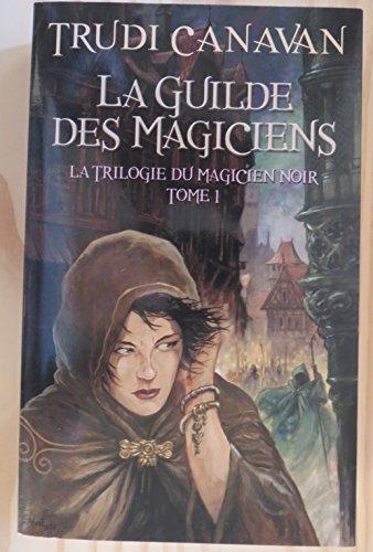 9782298038927: La guilde des magiciens - La trilogie du magicien noir T1