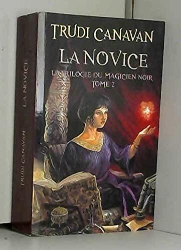 9782298040043: La Trilogie du magicien noir, tome 2: La Novice