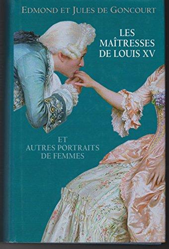 9782298041576: LES MAITRESSES DE LOUIS XV ET AUTRES PORTRAITS DE FEMMES.