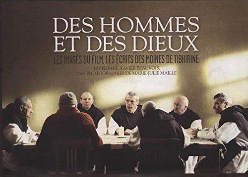 9782298041781: DES HOMMES ET DES DIEUX. Les images du film, les écrits des moines de Tibhirine