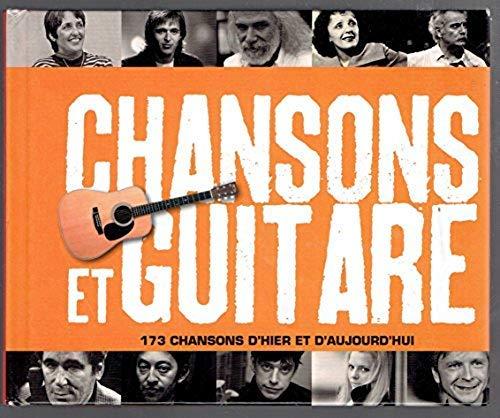 9782298042351: Chansons et Guitare, 173 chansons d'hier et d'aujourd'hui