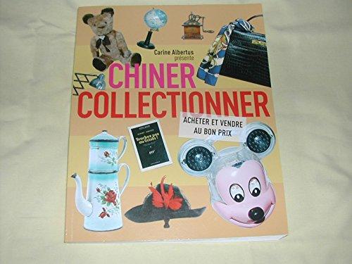 9782298043198: Chiner Collectionner Acheter et vendre à bon prix