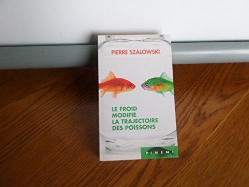 9782298043655: Le froid modifie la trajectoire des poissons