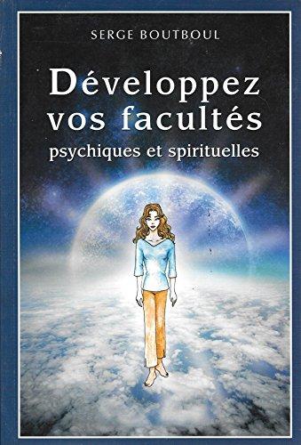 9782298046342: DEVELOPPEZ VOS FACULTES PSYCHIQUES ET SPIRITUELLES