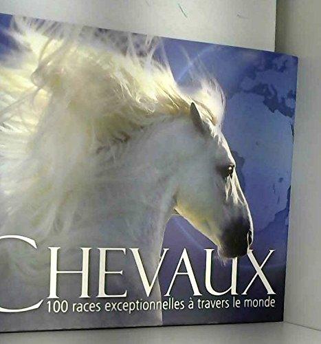 9782298047486: Chevaux: 100 races exceptionnelles � travers le monde