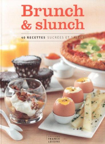 9782298048865: Brunch et slunch -40 recettes sucr�es et sal�es
