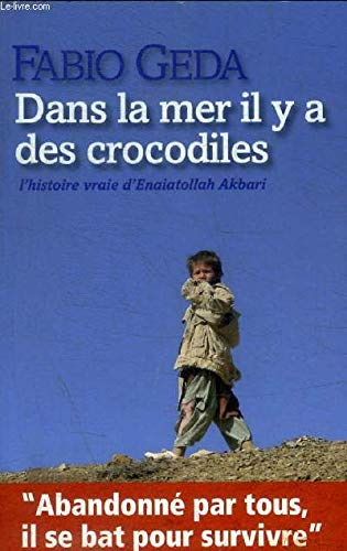 9782298048919: Dans la mer il y a des crocodiles: L'histoire vraie d'Enaiatollah Akbari