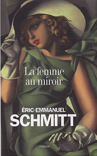 LA FEMME AU MIROIR: SCHMITT ERIC-EMMANUEL ALBIN