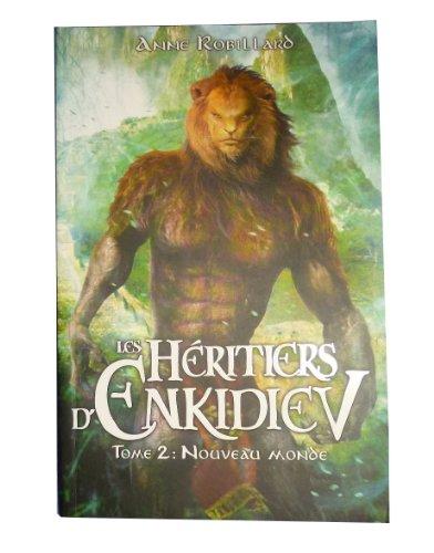 Les Héritiers d'Enkidiev tome 2: Anne Robillard