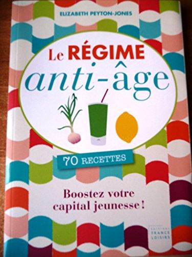 9782298060324: Le régime anti-âge. 70 recettes