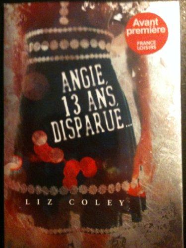 9782298062281: Angie,13ans disparue