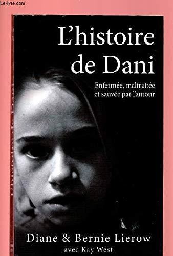 L'histoire de Dani. Enfermée, maltraitée et sauvée: Diane et Bernie