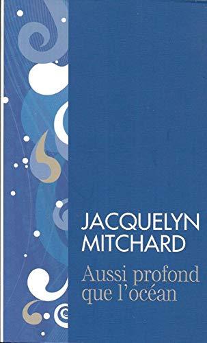 Aussi profond que l'océan - Jacquelyn Mitchard