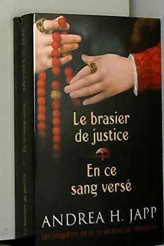9782298066937: Le brasier de justice / En ce sang versé. Les enquêtes de M. de Mortagne, bourreau