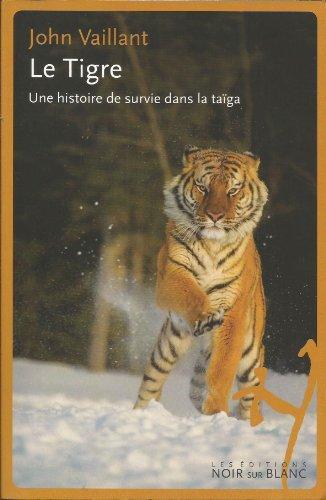 9782298069358: Le tigre, une histoire de survie dans la taiga
