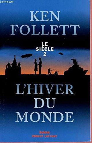 9782298070224: LE SIECLE - TOME 2 EN 1 VOLUME : L'HIVER DU MONDE